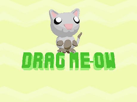 Drag Me-ow